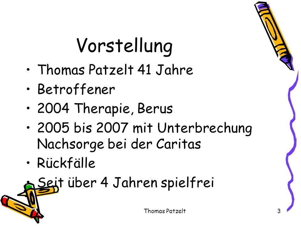 Vorstellung Thomas Patzelt 41 Jahre Betroffener 2004 Therapie, Berus