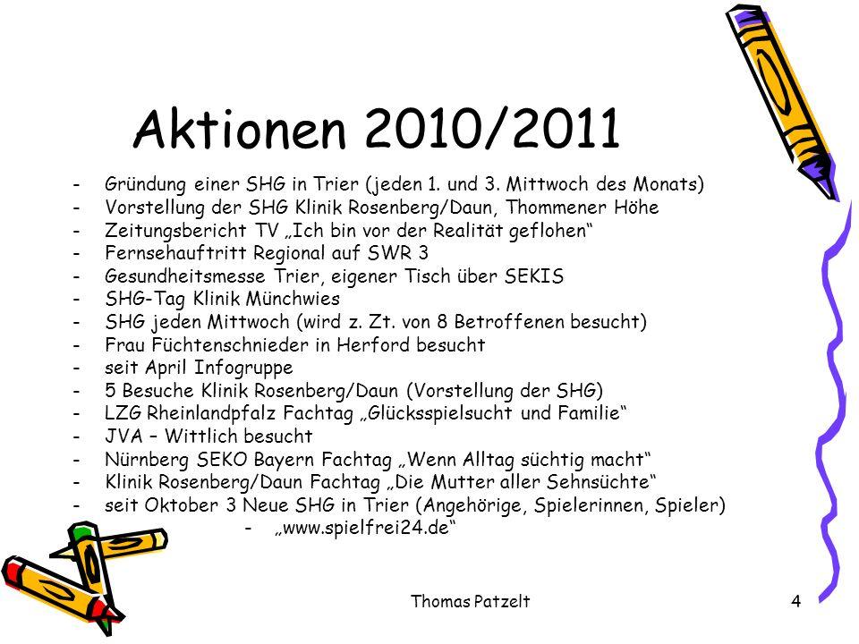 Aktionen 2010/2011- Gründung einer SHG in Trier (jeden 1. und 3. Mittwoch des Monats) - Vorstellung der SHG Klinik Rosenberg/Daun, Thommener Höhe.