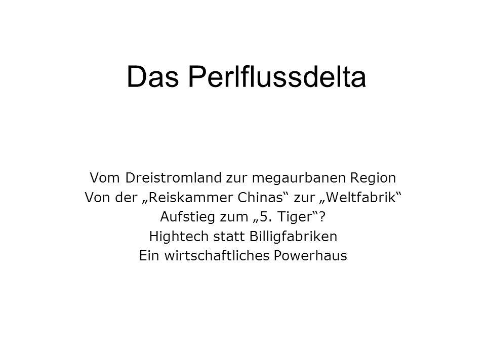 Das Perlflussdelta Vom Dreistromland zur megaurbanen Region