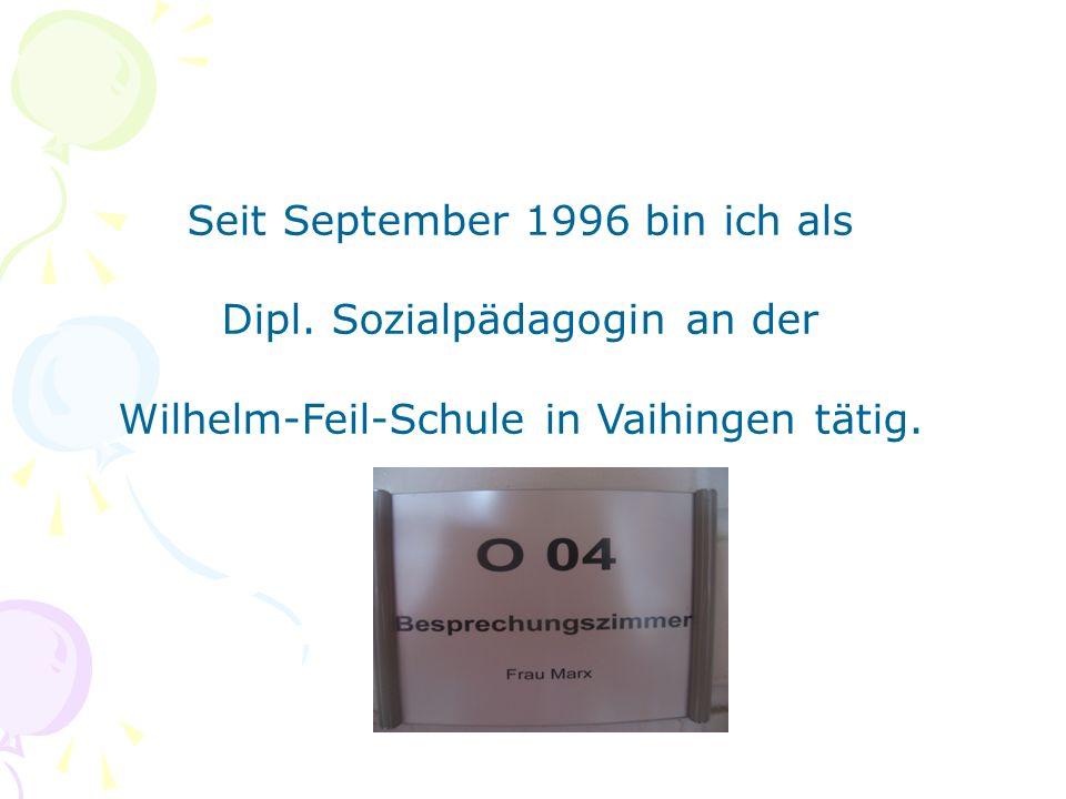 Seit September 1996 bin ich als Dipl. Sozialpädagogin an der