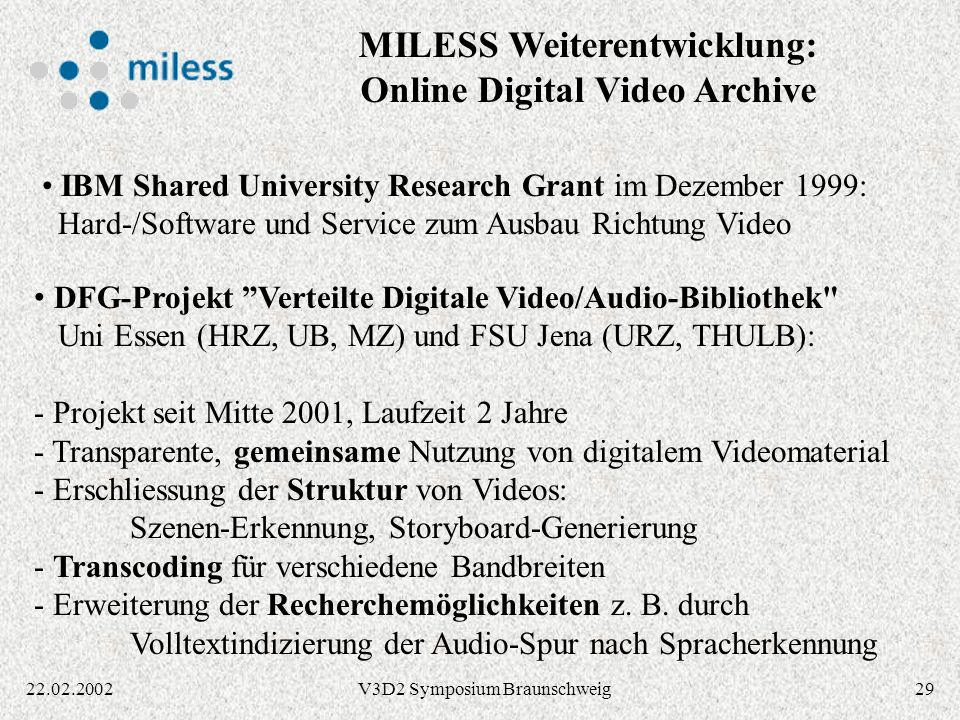 MILESS Weiterentwicklung: Online Digital Video Archive