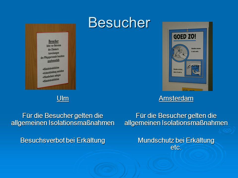 Besucher Ulm. Für die Besucher gelten die allgemeinen Isolationsmaßnahmen. Besuchsverbot bei Erkältung.