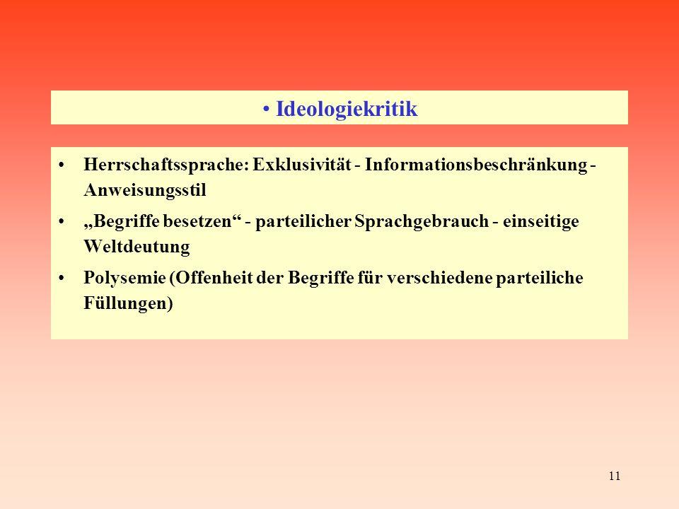 Ideologiekritik Herrschaftssprache: Exklusivität - Informationsbeschränkung - Anweisungsstil.