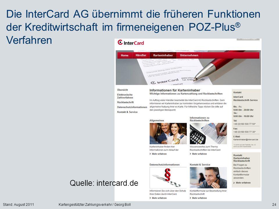 Die InterCard AG übernimmt die früheren Funktionen der Kreditwirtschaft im firmeneigenen POZ-Plus® Verfahren