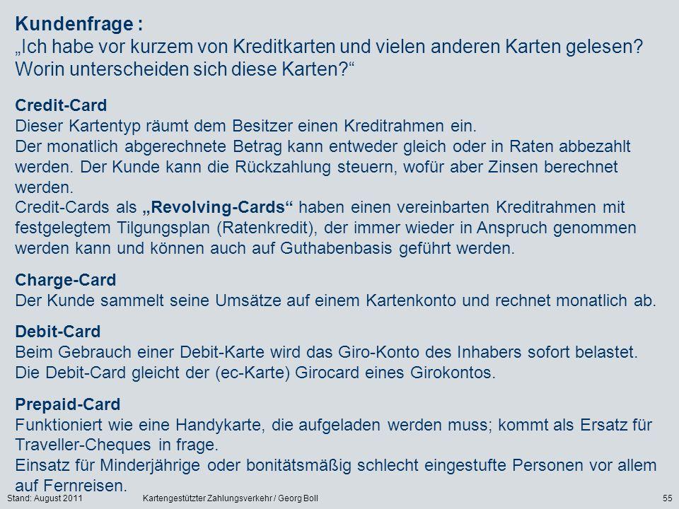 """Kundenfrage : """"Ich habe vor kurzem von Kreditkarten und vielen anderen Karten gelesen Worin unterscheiden sich diese Karten"""