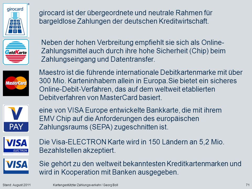 girocard ist der übergeordnete und neutrale Rahmen für bargeldlose Zahlungen der deutschen Kreditwirtschaft.