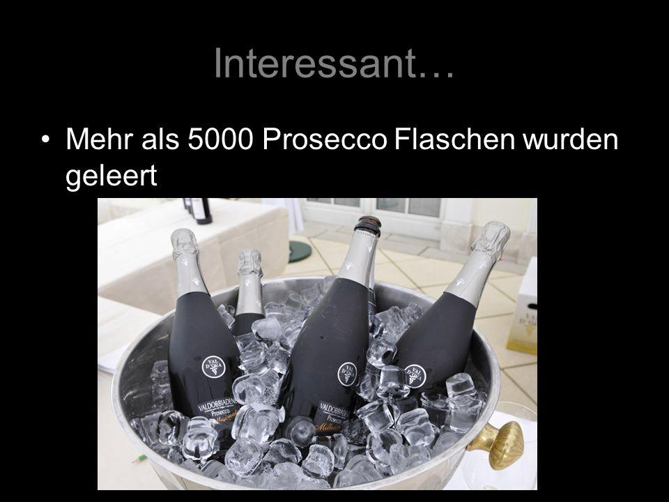 Interessant… Mehr als 5000 Prosecco Flaschen wurden geleert