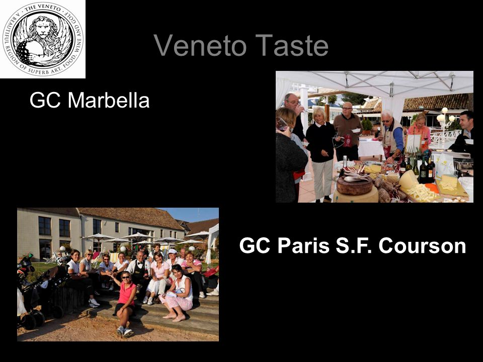 Veneto Taste GC Marbella GC Paris S.F. Courson
