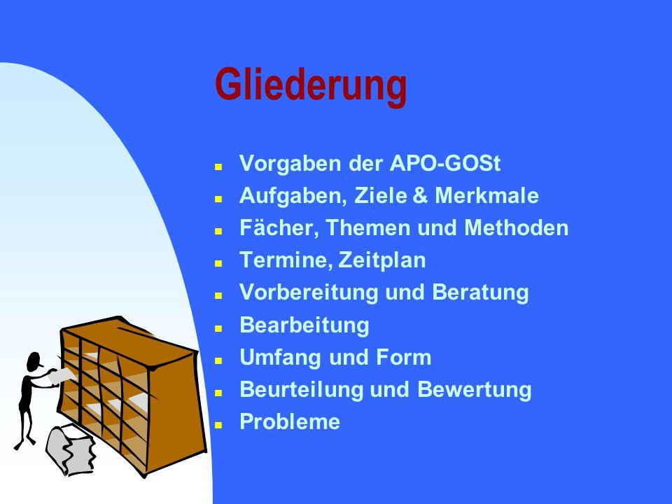 Gliederung Vorgaben der APO-GOSt Aufgaben, Ziele & Merkmale