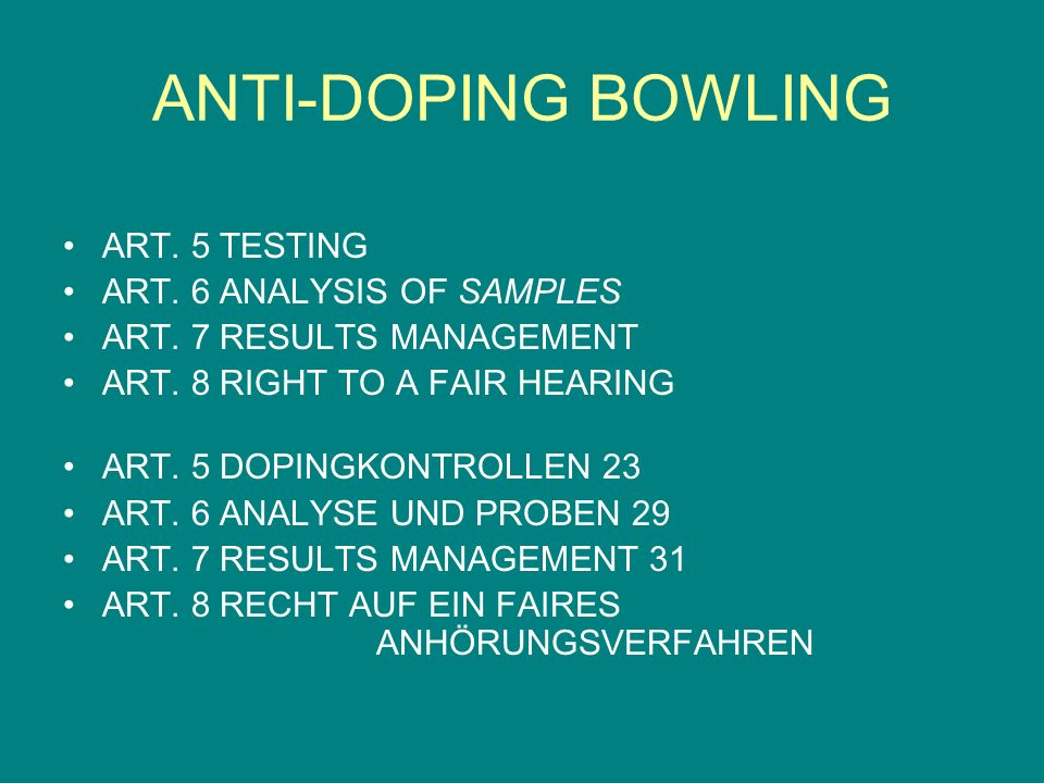 ANTI-DOPING BOWLING ART. 5 TESTING ART. 6 ANALYSIS OF SAMPLES