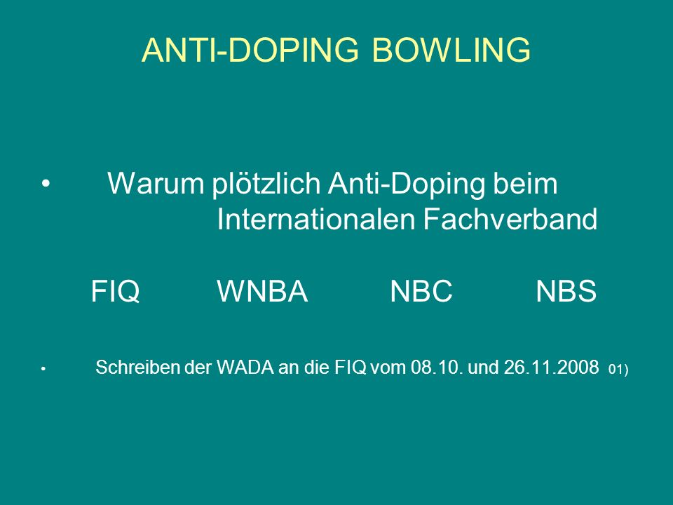 ANTI-DOPING BOWLING Warum plötzlich Anti-Doping beim Internationalen Fachverband FIQ WNBA NBC NBS.