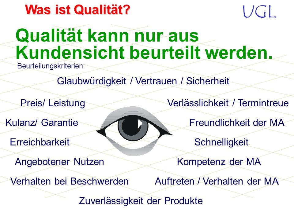Qualität kann nur aus Kundensicht beurteilt werden.