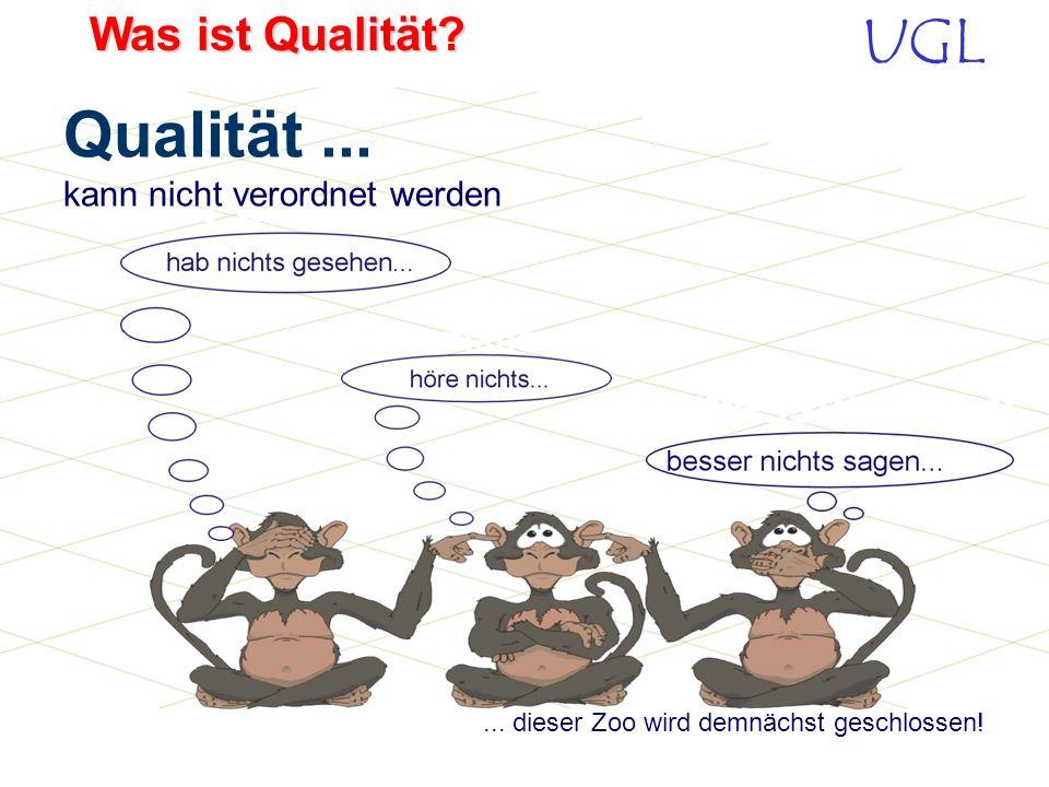 Qualität ... kann nicht verordnet werden