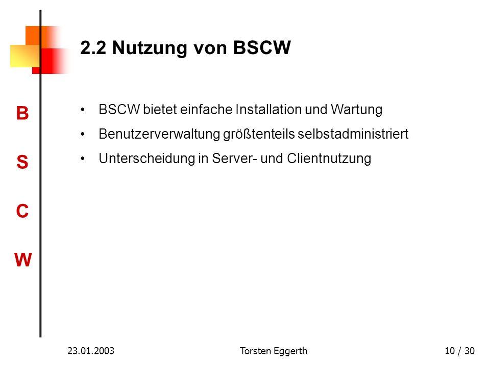 2.2 Nutzung von BSCW BSCW bietet einfache Installation und Wartung