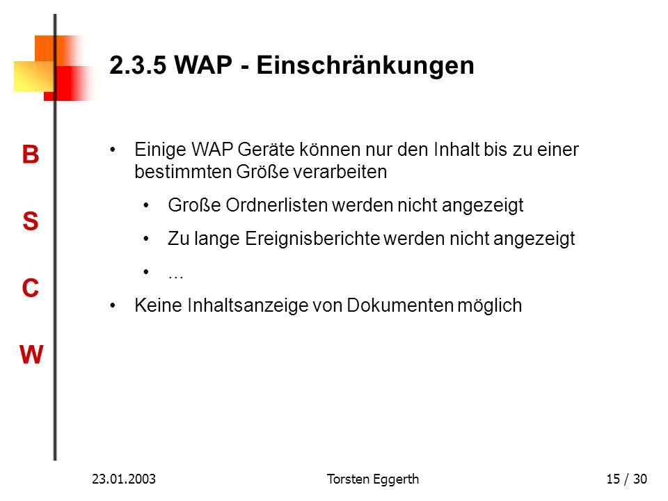 2.3.5 WAP - Einschränkungen Einige WAP Geräte können nur den Inhalt bis zu einer bestimmten Größe verarbeiten.