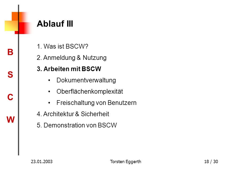 Ablauf III 1. Was ist BSCW 2. Anmeldung & Nutzung
