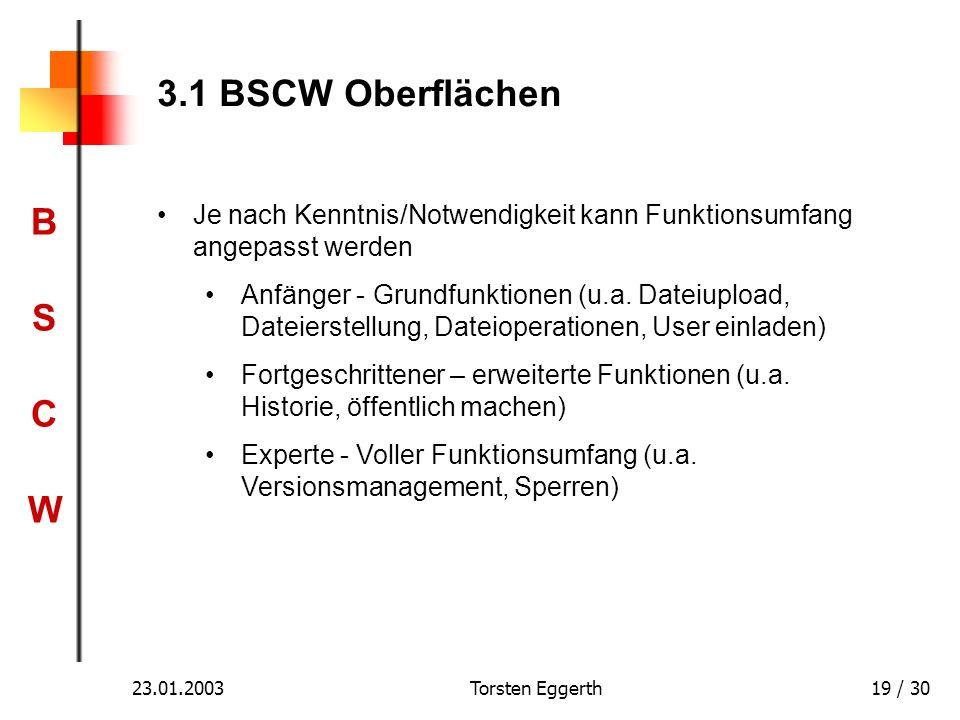 3.1 BSCW Oberflächen Je nach Kenntnis/Notwendigkeit kann Funktionsumfang angepasst werden.