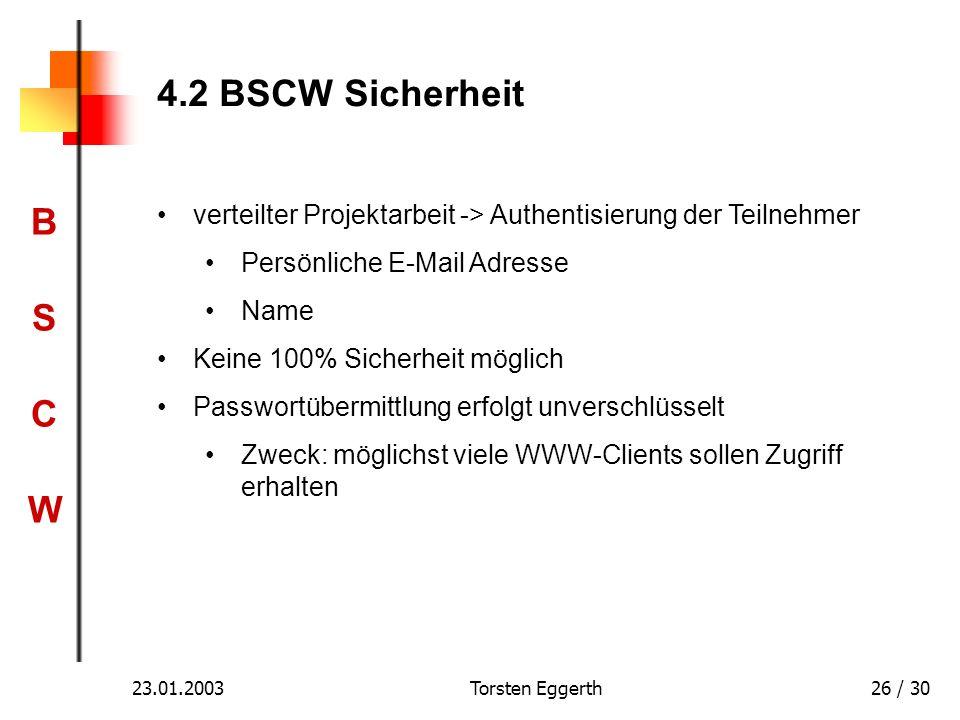 4.2 BSCW Sicherheit verteilter Projektarbeit -> Authentisierung der Teilnehmer. Persönliche E-Mail Adresse.