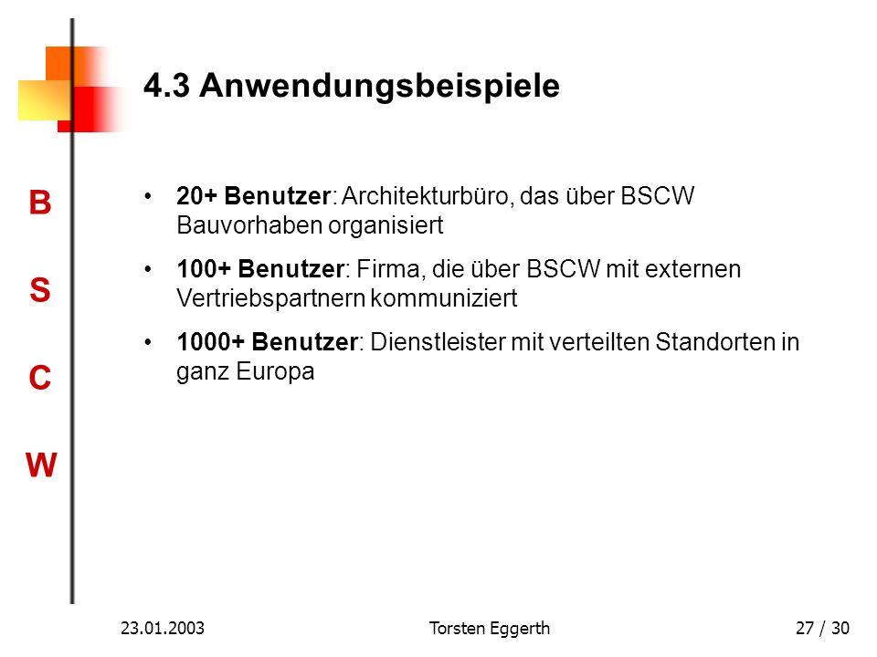 4.3 Anwendungsbeispiele 20+ Benutzer: Architekturbüro, das über BSCW Bauvorhaben organisiert.