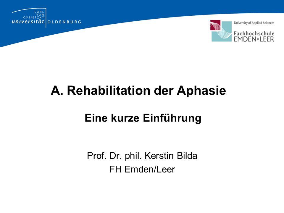 A. Rehabilitation der Aphasie Eine kurze Einführung