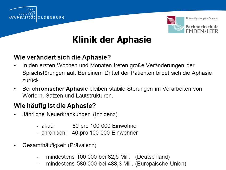 Klinik der Aphasie Wie verändert sich die Aphasie