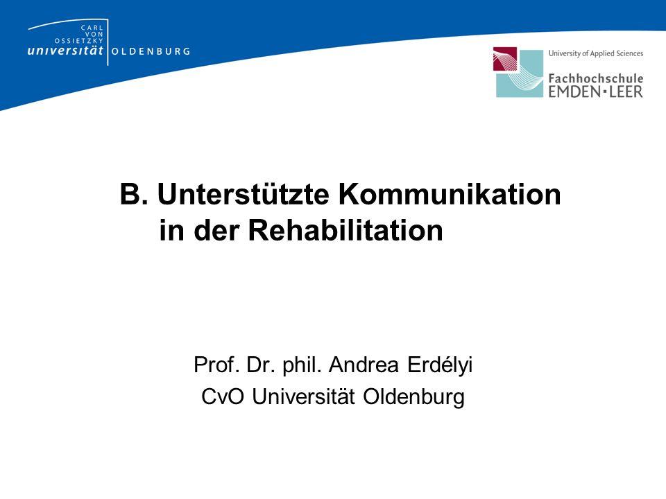 B. Unterstützte Kommunikation in der Rehabilitation