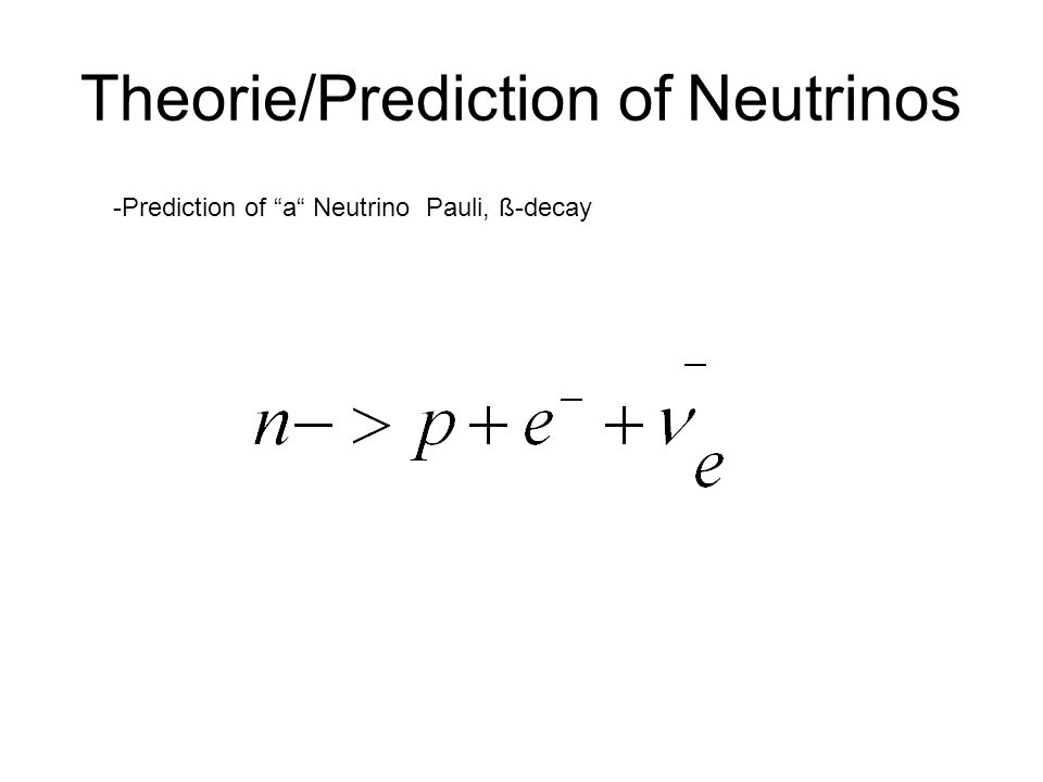 Theorie/Prediction of Neutrinos