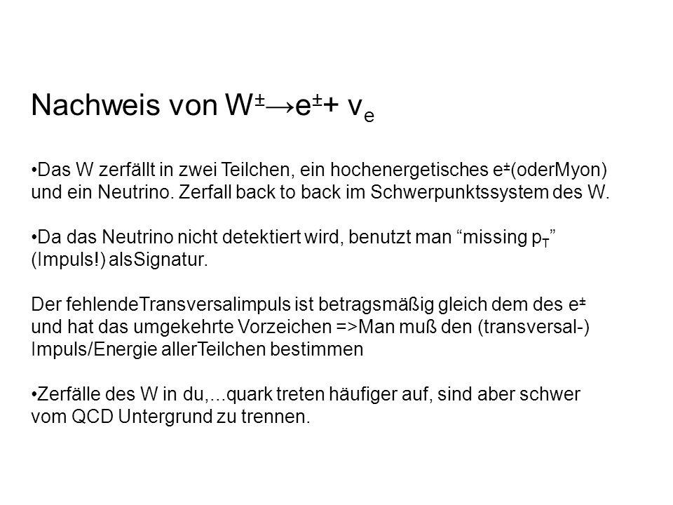 Nachweis von W±→e±+ νe
