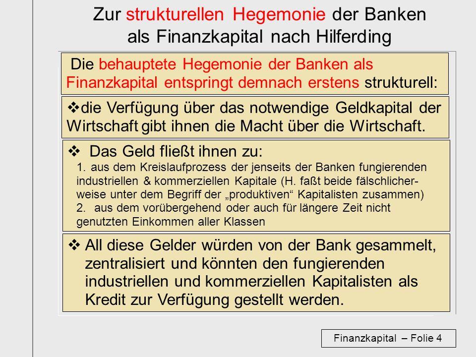 Zur strukturellen Hegemonie der Banken als Finanzkapital nach Hilferding