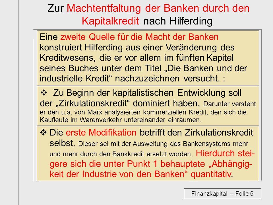 Zur Machtentfaltung der Banken durch den Kapitalkredit nach Hilferding