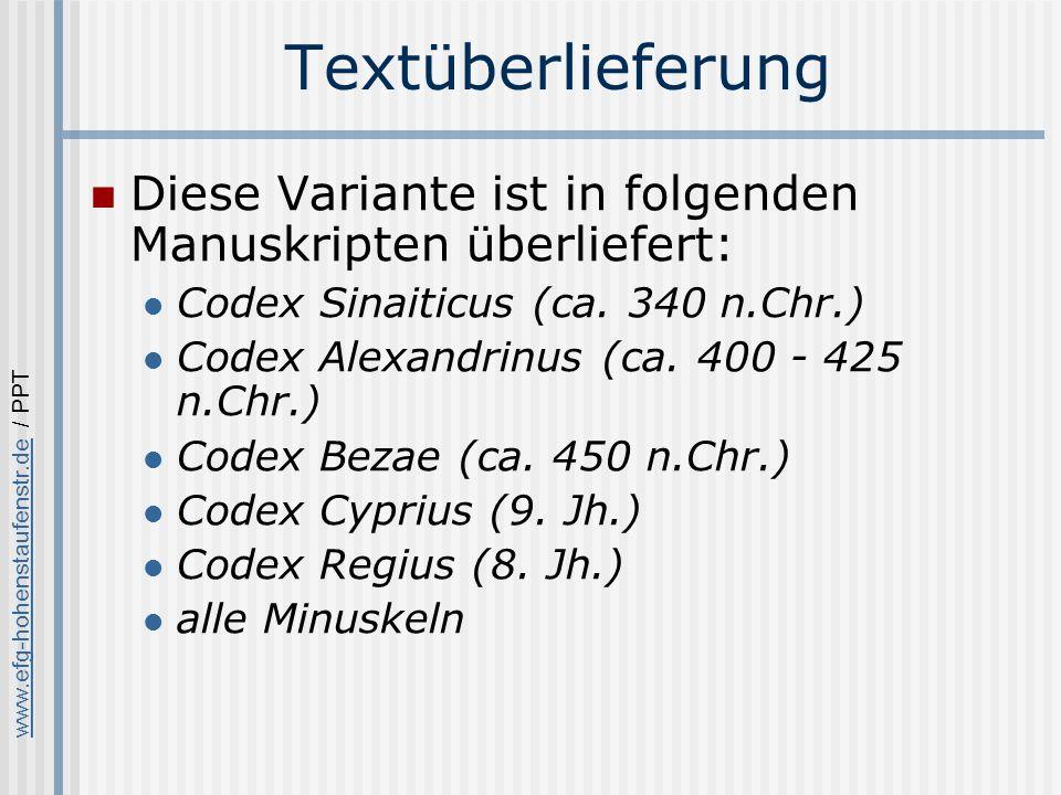 Textüberlieferung Diese Variante ist in folgenden Manuskripten überliefert: Codex Sinaiticus (ca. 340 n.Chr.)