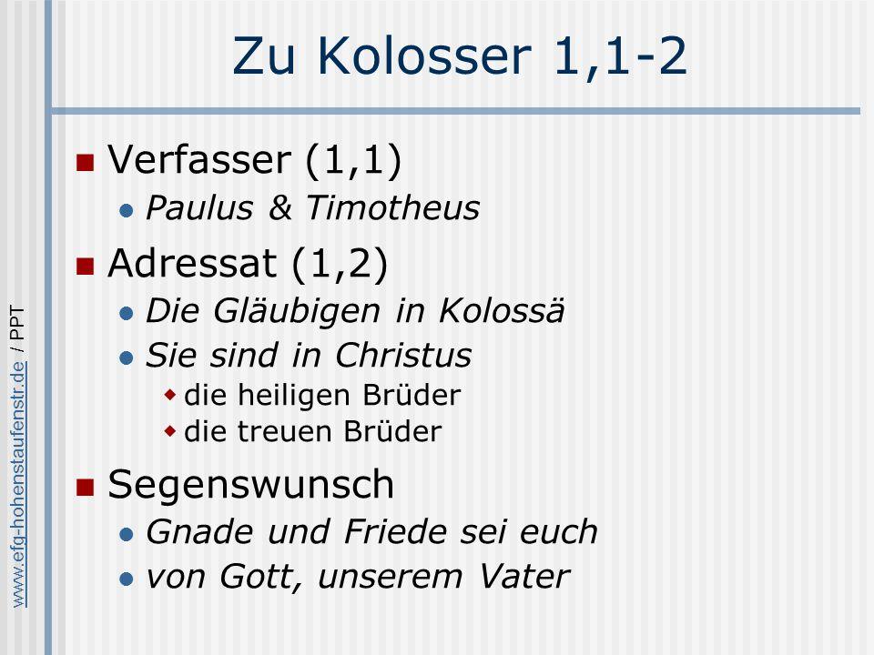 Zu Kolosser 1,1-2 Verfasser (1,1) Adressat (1,2) Segenswunsch