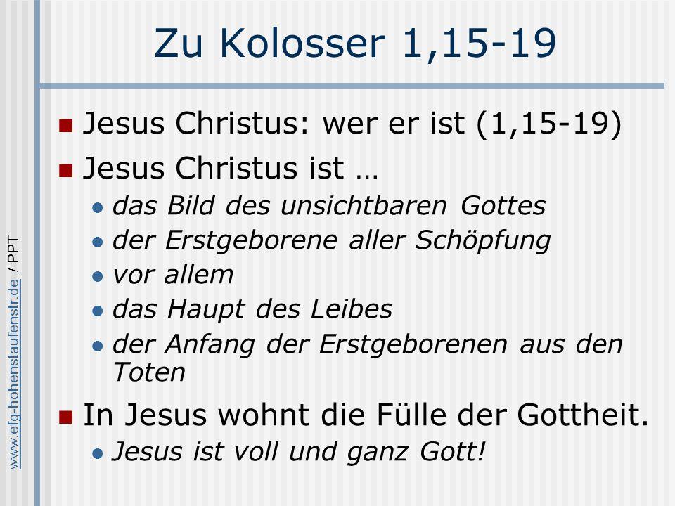 Zu Kolosser 1,15-19 Jesus Christus: wer er ist (1,15-19)