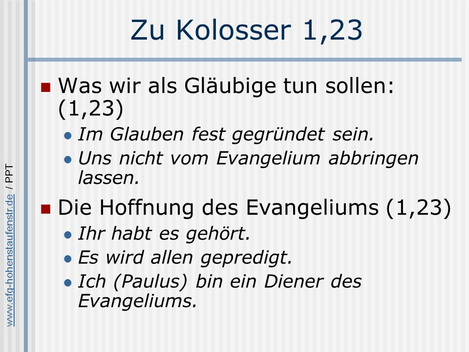 Zu Kolosser 1,23 Was wir als Gläubige tun sollen: (1,23)