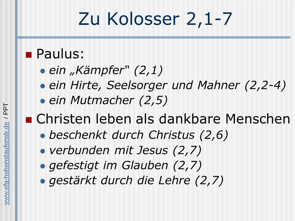 Zu Kolosser 2,1-7 Paulus: Christen leben als dankbare Menschen