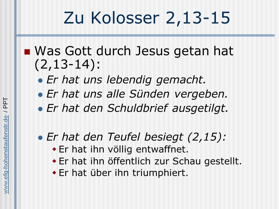 Zu Kolosser 2,13-15 Was Gott durch Jesus getan hat (2,13-14):