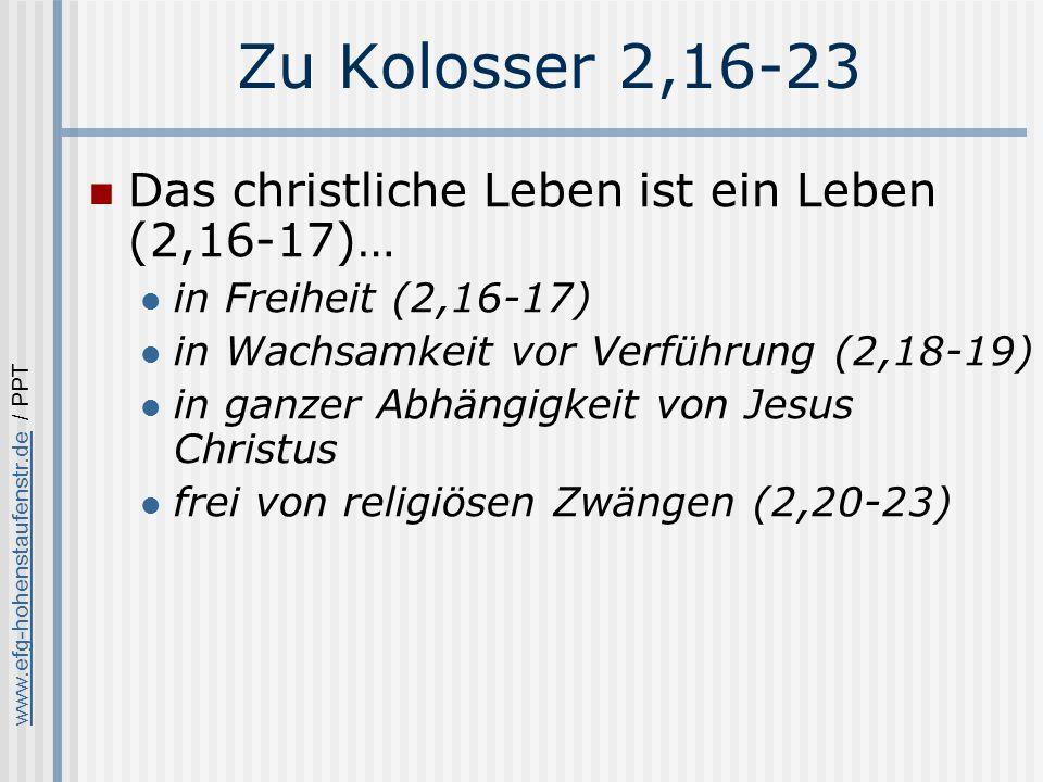Zu Kolosser 2,16-23 Das christliche Leben ist ein Leben (2,16-17)…