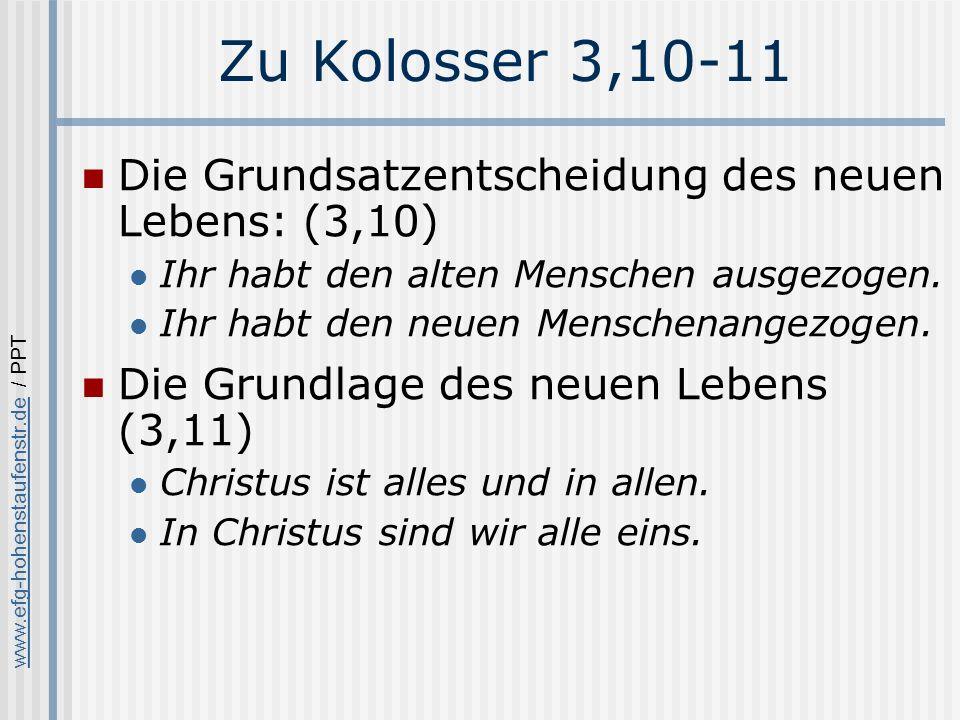 Zu Kolosser 3,10-11 Die Grundsatzentscheidung des neuen Lebens: (3,10)