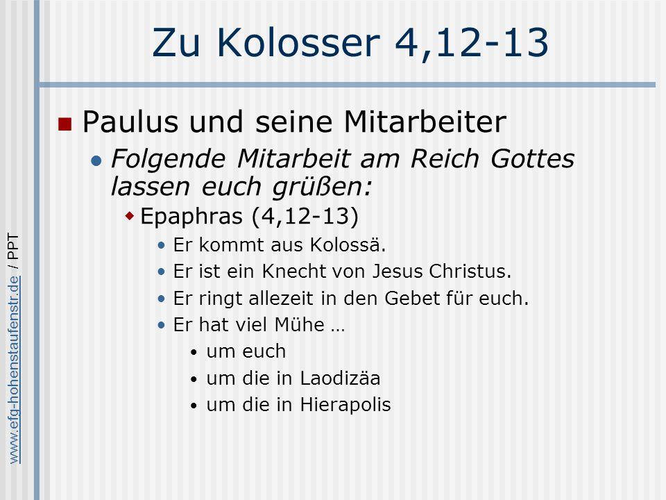 Zu Kolosser 4,12-13 Paulus und seine Mitarbeiter