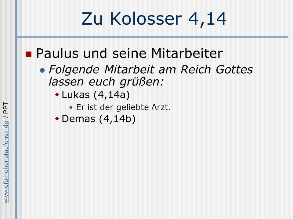 Zu Kolosser 4,14 Paulus und seine Mitarbeiter