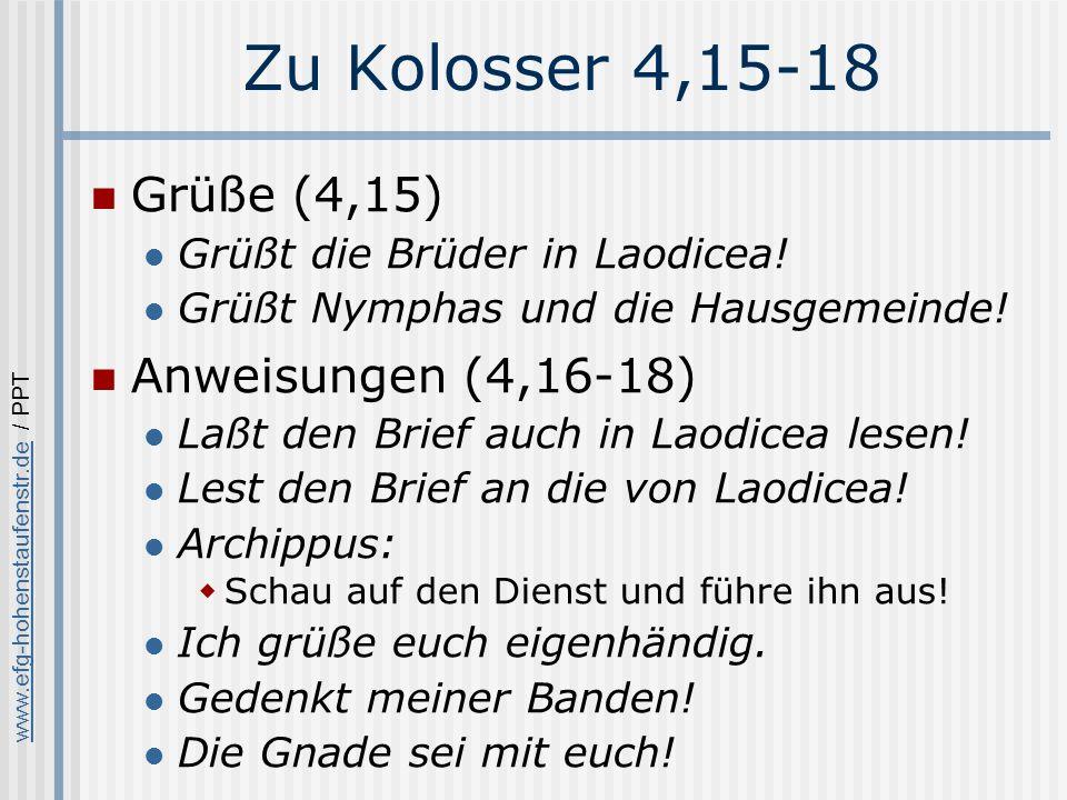 Zu Kolosser 4,15-18 Grüße (4,15) Anweisungen (4,16-18)