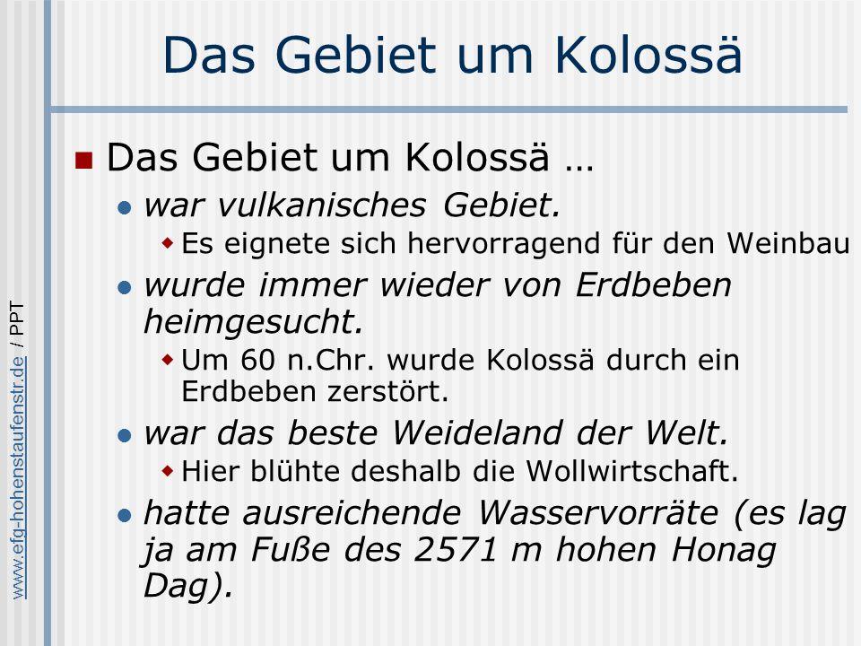 Das Gebiet um Kolossä Das Gebiet um Kolossä … war vulkanisches Gebiet.