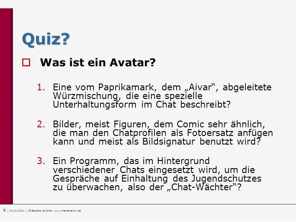 """Quiz Was ist ein Avatar Eine vom Paprikamark, dem """"Aivar , abgeleitete Würzmischung, die eine spezielle Unterhaltungsform im Chat beschreibt"""