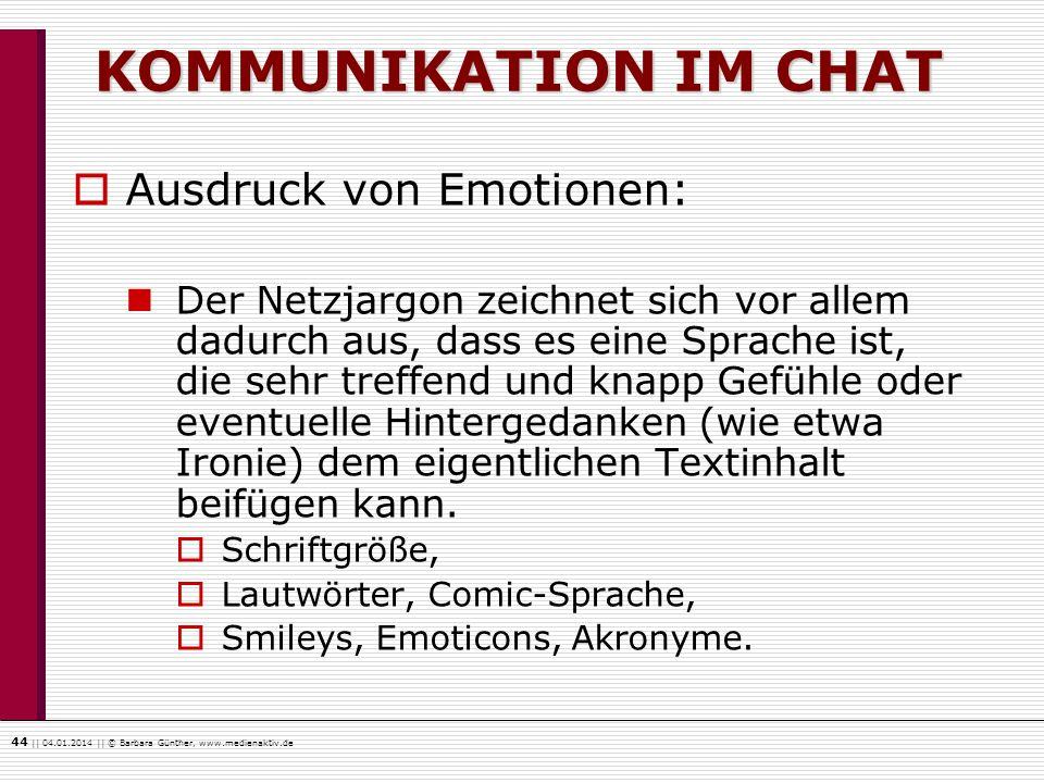 KOMMUNIKATION IM CHAT Ausdruck von Emotionen: