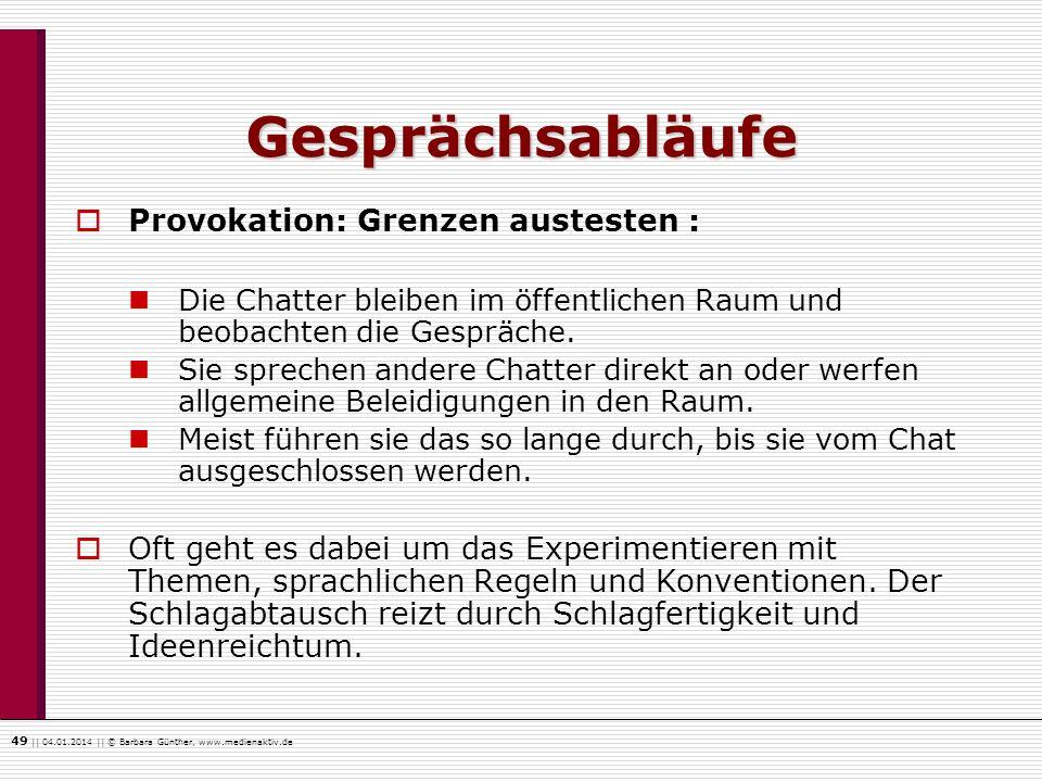 Gesprächsabläufe Provokation: Grenzen austesten :