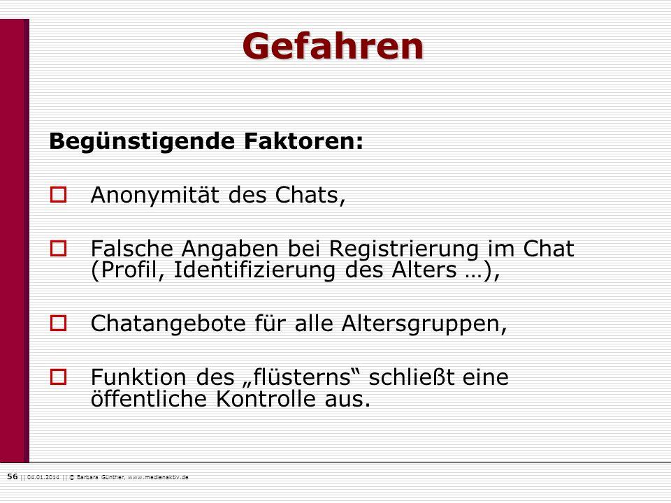 Gefahren Begünstigende Faktoren: Anonymität des Chats,