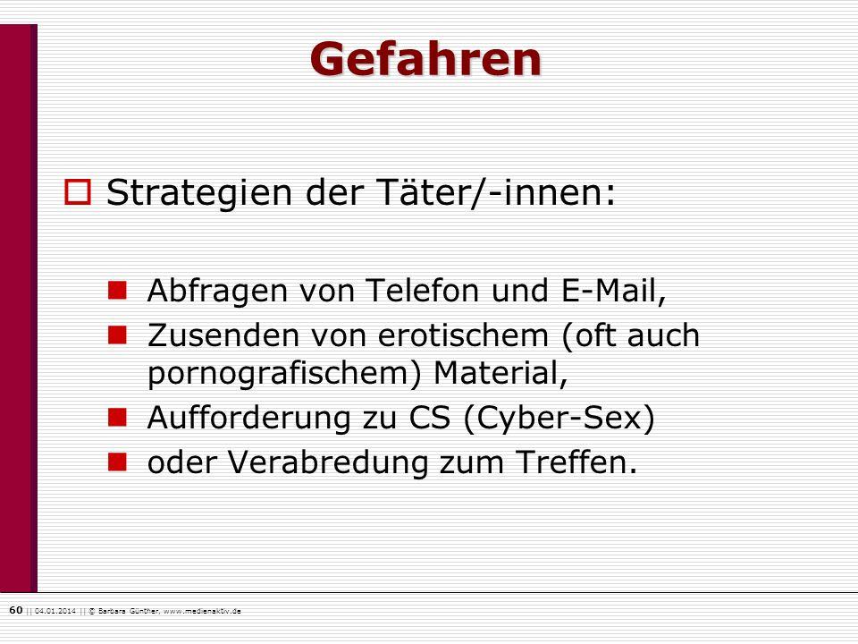 Gefahren Strategien der Täter/-innen: Abfragen von Telefon und E-Mail,