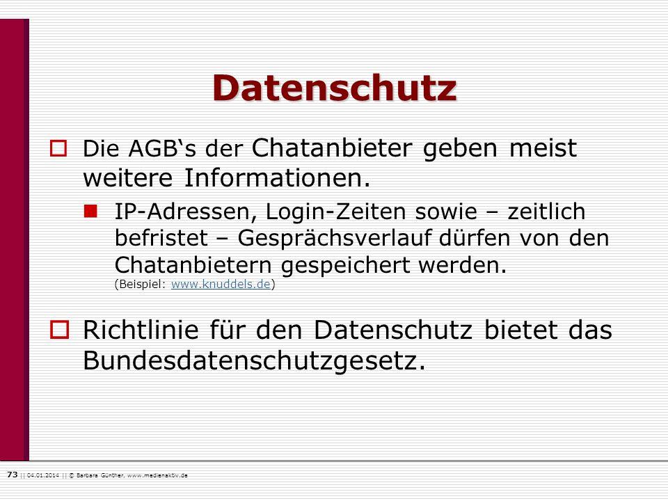 Datenschutz Die AGB's der Chatanbieter geben meist weitere Informationen.