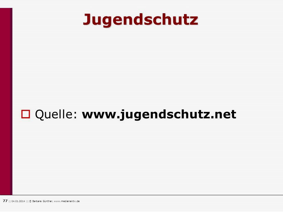 Jugendschutz Quelle: www.jugendschutz.net