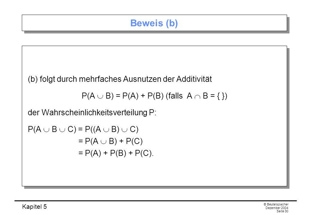 P(A  B) = P(A) + P(B) (falls A  B = { })